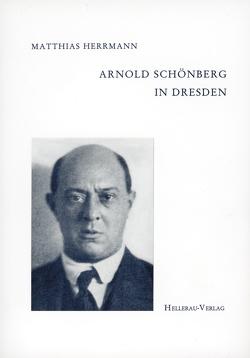 Arnold Schönberg in Dresden von Herrmann,  Matthias