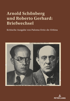 Arnold Schönberg und Roberto Gerhard: Briefwechsel von Ortiz de Urbina,  Paloma