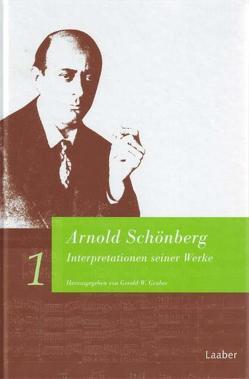 Arnold Schönberg. Interpretationen seiner Werke von Gruber,  Gerold W.