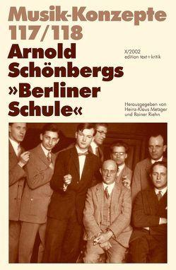 """Arnold Schönbergs """"Berliner Schule"""" von Metzger,  Heinz-Klaus, Riehn,  Rainer"""