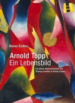 Arnold Topp – Ein Lebensbild von Enders,  Rainer