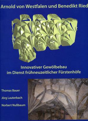 Arnold von Westfalen und Benedikt Ried von Bauer,  Thomas, Lauterbach,  Jörg, Nußbaum,  Norbert