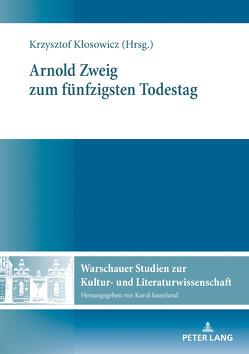 Arnold Zweig zum fünfzigsten Todestag von Klosowicz,  Krzysztof