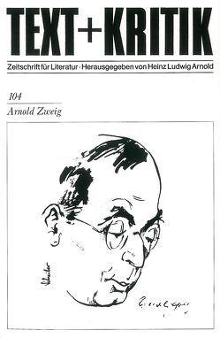 Arnold Zweig von Arnold,  Heinz Ludwig
