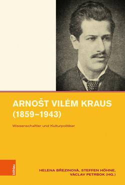 Arnošt Vilém Kraus (1859–1943) von Brezinová,  Helena, Höhne,  Steffen, Petrbok,  Václav