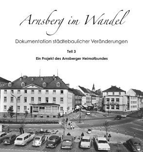 Arnsberg im Wandel von Arnsberger Heimatbund