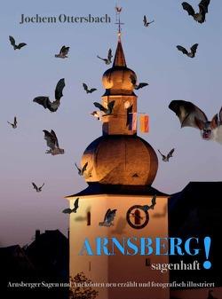 Arnsberg! sagenhaft von Ottersbach,  Jochem
