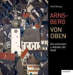 Arnsberg von oben von Blossey,  Hans