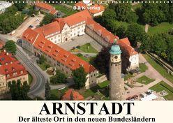 ARNSTADT – Die älteste Stadt in den neuen Bundesländern (Wandkalender 2018 DIN A3 quer) von & Kalenderverlag Monika Müller,  Bild-
