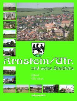 Arnstein/Ufr. und seine Stadtteile von Schwarz,  Klaus
