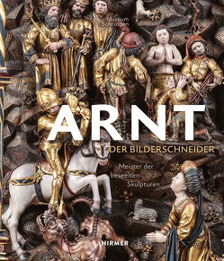 Arnt, der Bilderschneider von de Werd,  Guido, Woelk,  Moritz