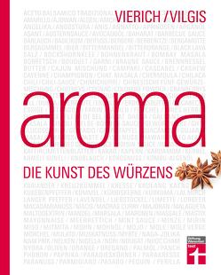 Aroma – Die Kunst des Würzens von Vierich,  Thomas, Vilgis,  Thomas