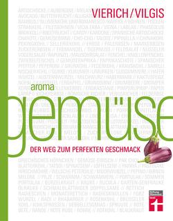 Aroma Gemüse von Vierich,  Thomas, Vilgis,  Thomas
