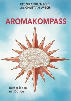Aromakompass von Rüfenacht,  Urszula, Urech,  Christian