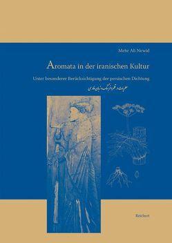 Aromata in der iranischen Kultur von Newid,  Mehr Ali