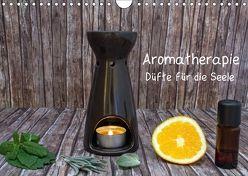 Aromatherapie – Düfte für die Seele (Wandkalender 2018 DIN A4 quer) von Ebeling,  Christoph