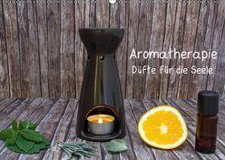 Aromatherapie – Düfte für die Seele (Wandkalender 2019 DIN A2 quer) von Ebeling,  Christoph