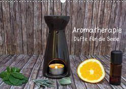Aromatherapie – Düfte für die Seele (Wandkalender 2019 DIN A3 quer) von Ebeling,  Christoph