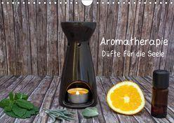 Aromatherapie – Düfte für die Seele (Wandkalender 2019 DIN A4 quer)