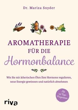 Aromatherapie für die Hormonbalance von Dr.,  Mariza Snyder