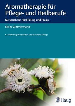 Aromatherapie für Pflege- und Heilberufe von Zimmermann,  Eliane
