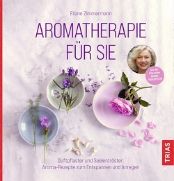 Aromatherapie für Sie von Zimmermann,  Eliane
