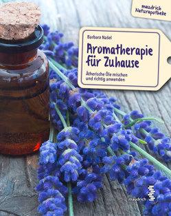 Aromatherapie für Zuhause von Nasel,  Barbara