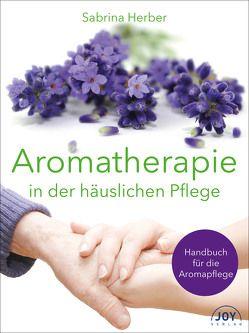 Aromatherapie in der häuslichen Pflege von Herber,  Sabrina