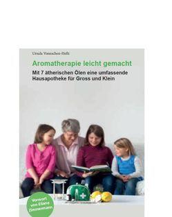 Aromatherapie leicht gemacht von Voneschen-Hefti,  Ursula