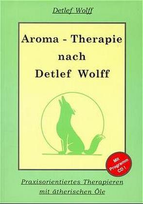 Aromatherapie nach Detlef Wolff von Wolff,  Detlef