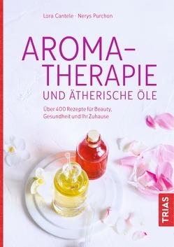 Aromatherapie und ätherische Öle von Cantele,  Lora, Purchon,  Nerys
