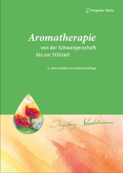 Aromatherapie – von der Schwangerschaft bis zur Stillzeit von Stadelmann,  Ingeborg