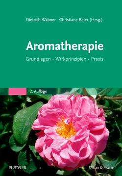 Aromatherapie von Beier,  Christiane, Demleitner,  Margret, Struck,  Dorothee, Wabner,  Dietrich