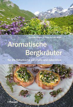 Aromatische Bergkräuter von Auf der Maur,  Fides, Pfister,  Thomas