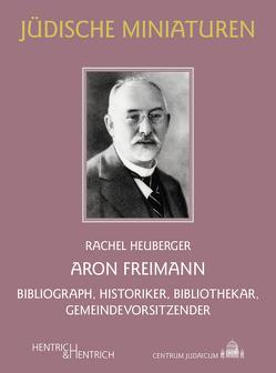 Aron Freimann von Heuberger,  Rachel