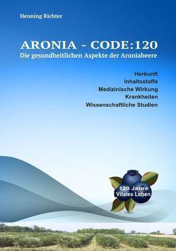 ARONIA – CODE:120 von Richter,  Henning