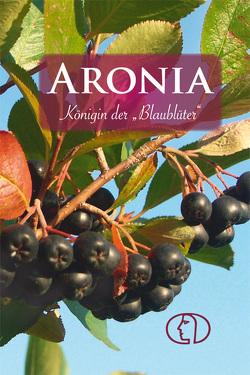 Aronia – Königin der Blaublüter von Mehrwald,  Renate P
