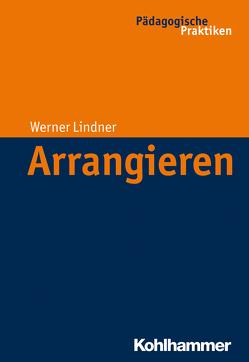 Arrangieren von Egloff,  Birte, Helsper,  Werner, Kade,  Jochen, Lindner,  Werner, Lueders,  Christian, Radtke,  Frank Olaf, Thole,  Werner