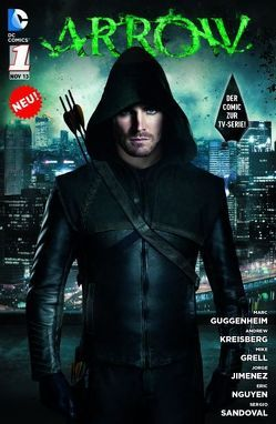 Arrow (Comic zur TV-Serie) von Cho,  Lana, Gas,  Pol, Grell,  Mike, Guggenheim,  Marc, Iacono,  Mary, Jimenez,  Jorge, Kreisberg,  Andrew, Mericle,  Wendy, Nguyen,  Eric, Sandoval,  Sergio, Schwartz,  Beth M., Sokolowski,  Ben, Suayan,  Mico