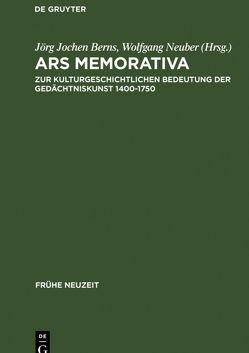 Ars memorativa von Berns,  Jörg Jochen, Neuber,  Wolfgang