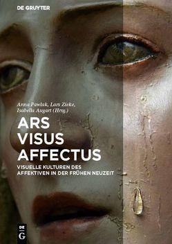Ars – Visus – Affectus von Augart,  Isabella, Pawlak,  Anna, Zieke,  Lars