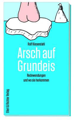 Arsch auf Grundeis von Kiesendahl,  Rolf