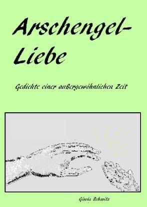 Arschengel-Liebe von Schmitz,  Gisela