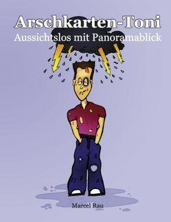 Arschkarten-Toni von Rau,  Marcel