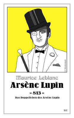 Arsène Lupin – 813 von Leblanc,  Maurice, Seymour,  Henry