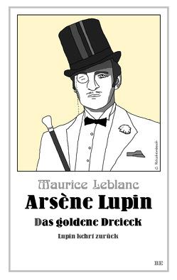 Arsène Lupin – Das goldene Dreieck von Leblanc,  Maurice, Seymour,  Henry