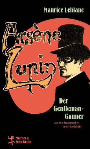 Arsène Lupin, der Gentleman-Gauner von Erika,  Gebühr, Leblanc,  Maurice