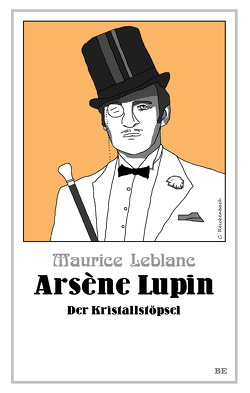 Arsène Lupin – Der Kristallstöpsel von Leblanc,  Maurice, Seymour,  Henry