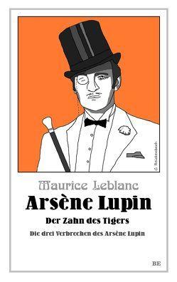 Arsène Lupin – Der Zahn des Tigers von Leblanc,  Maurice, Seymour,  Henry