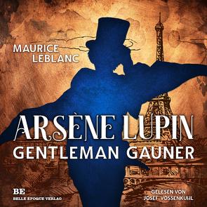 Arsène Lupin – Gentleman-Gauner von Barkawitz,  Martin, Leblanc,  Maurice, Vossenkuhl,  Josef